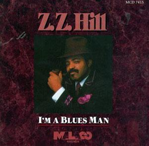 Album  Cover Z.z. Hill - I'm A Blues Man on MALACO Records from 1984