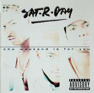 Front Cover Album Sat-r-day - THE WEEKEND IS FOR YOU