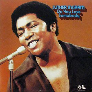 Album  Cover Luther Ingram - Do You Love Somebody on KOKO Records from 1977