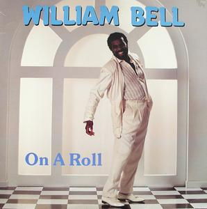 Album  Cover William Bell - On A Roll on WILBE Records from 1989