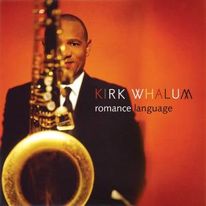 Album  Cover Kirk Whalum - Romance Language on RENDEZVOUS Records from 2011
