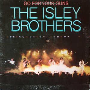 Front Cover Album The Isley Brothers - Go For Your Guns