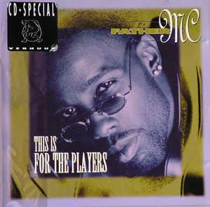 Album  Cover Father Mc - This Is For The Players on MOJA Records from 1995