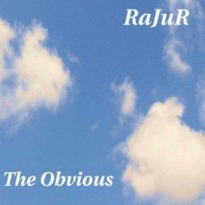 Album  Cover Rajur - The Obvious on ROCDAHOUSE STUDIOS Records from 2011