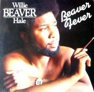 Album  Cover Willie 'beaver' Hale - Beaver Fever on CAT (T.K. PRODUCTIONS) Records from 1980