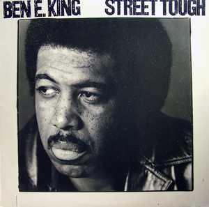 Album  Cover Ben E. King - Street Tough on ATLANTIC Records from 1981