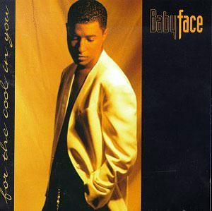Album  Cover Babyface - For The Cool In You on EPIC Records from 1993