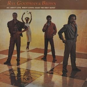 Front Cover Album Ray Goodman & Brown - All About Love, Who's Gonna Make The First Move?