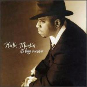 Album  Cover Keith Martin - It's Long Overdue on SONY Records from 1995