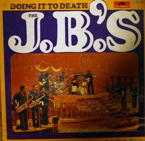 Front Cover Album The J. B.'s - Doing It To Death