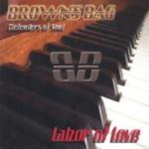 Album  Cover Brown's Bag - Labor Of Love on BUSH MAN ENTERTAINMENT Records from 2005