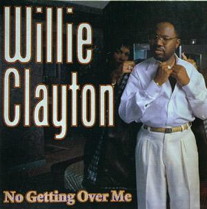Album  Cover Willie Clayton - No Getting Over Me on ICHIBAN Records from 1995