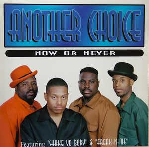 Album  Cover Another Choice - Now Or Never on BUNICCI ENTERTAINMENT Records from 1999