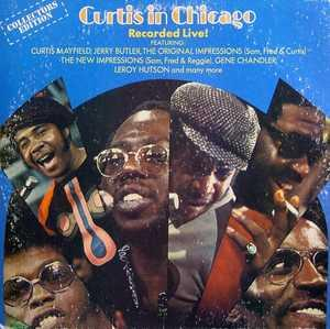 Album  Cover Curtis Mayfield - Curtis In Chicago Live! on CURTOM Records from 1973