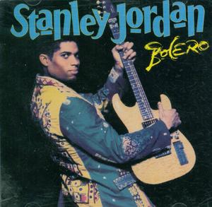 Album  Cover Stanley Jordan - Bolero on ARISTA Records from 1994