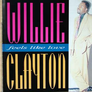 Front Cover Album Willie Clayton - Feels Like Love
