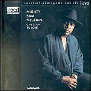Album  Cover Mighty Sam Mcclain - Give It Up To Love on JVC Records from 1997