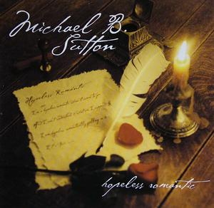 Front Cover Album Michael B. Sutton - Hopeless Romantic