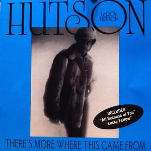 Album  Cover Leroy Hutson - There's More Where This Came From on CURTOM Records from 1992