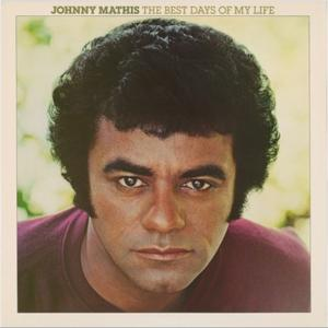 Album  Cover Johnny Mathis - The Best Days Of My Life  on FUNKYTOWNGROOVES Records from 2014