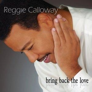 Album  Cover Reggie Calloway - Bring Back The Love on BUNGALO/SPIRAL GALAXY Records from 2009