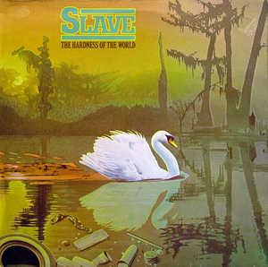 Album  Cover Slave - The Hardness Of The World on COTILLION Records from 1977