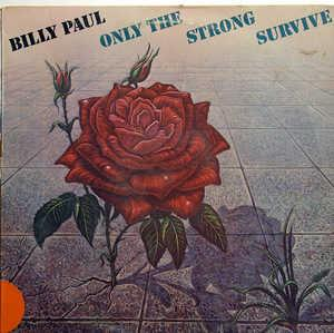 Album  Cover Billy Paul - Only The Strong Survive on PHILADELPHIA INTERNATIONAL Records from 1978