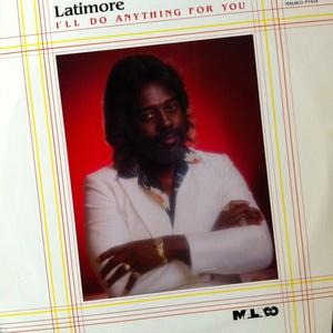 Front Cover Album Latimore - I'll Do Anything For You