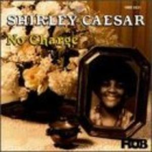 Album  Cover Shirley Caesar - No Charge on HOB Records from 1995
