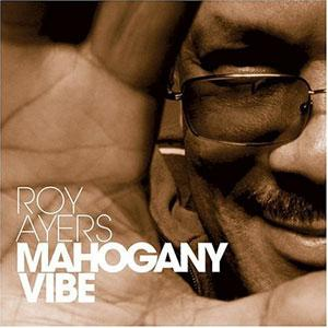 Album  Cover Roy Ayers - Mahogany Vibe on RAPSTER Records from 2004