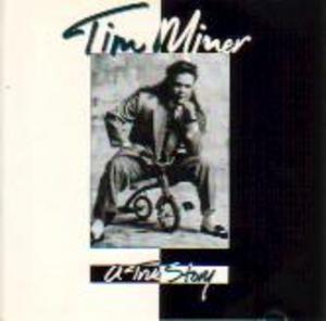 Album  Cover Tim Miner - True Story on FRONTLINE Records from 1990