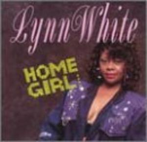 Album  Cover Lynn White - Home Girl on CREATIVE FUNK Records from 1991