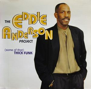 Album  Cover The Eddie Anderson Project - (some Of That) Thick Funk on EDDIE ANDERSON Records from 2001
