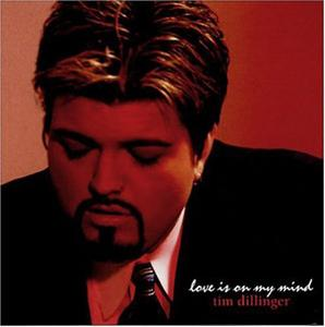 Album  Cover Tim Dillinger - Love Is On My Mind on ICON'S PEN MEDIA / CAFE DE SOU Records from 2004