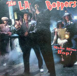 Album  Cover L.a. Boppers - Make Mine Bop on MCA Records from 1982