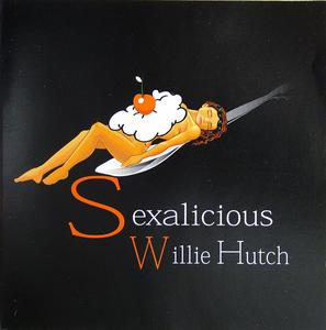 Album  Cover Willie Hutch - Sexalicious on G.G. IT Records from 2002