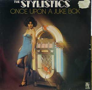 Front Cover Album The Stylistics - Once Upon A Juke Box