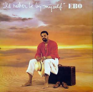 Album  Cover David Ebo - I'd Rather Be By Myself on DOMINO Records from 1986