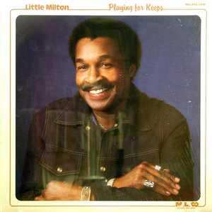 Album  Cover Little Milton - Playing For Keeps on MALACO Records from 1984