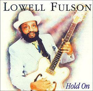Album  Cover Lowell Fulson - Hold On on BULLSEYE BLUES Records from 1992