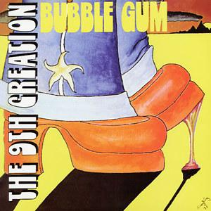 Front Cover Album The 9th Creation - Bubble Gum
