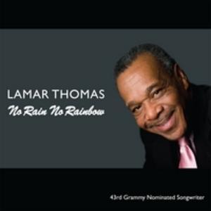 Album  Cover Lamar Thomas - No Rain No Rainbow  on THOMTAY Records from 2010