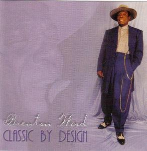 Album  Cover Brenton Wood - Classic By Design on  Records from 2000
