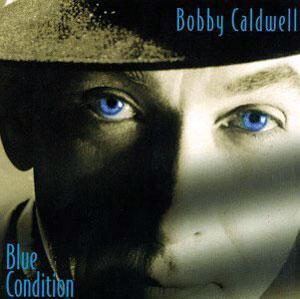 Album  Cover Bobby Caldwell - Blue Condition on SINDROME Records from 1996
