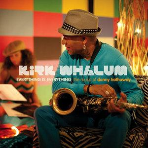 Album  Cover Kirk Whalum - Everything Is Everything: The Music Of Donny Hathaway on RENDEZVOUS Records from 2010