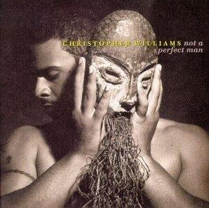 Album  Cover Christopher Williams - Not A Perfect Man on GIANT Records from 1995
