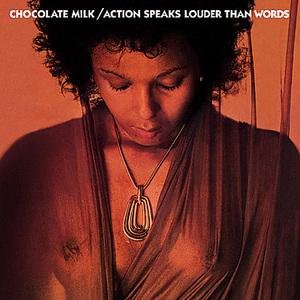 Album  Cover Chocolate Milk - Action Speaks Louder Than Words on RCA Records from 1975