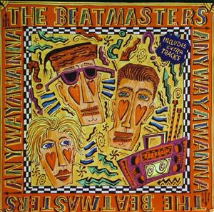 Album  Cover The Beatmasters - Anywayawanna on EPIC Records from 1989