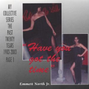 Album  Cover Emmett North Jr - Have You Got The Time? on NORTH STAR MUSIC/ NSM Records from 2003