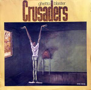 Album  Cover Crusaders - Ghetto Blaster on MCA Records from 1984